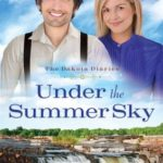 [PDF] [EPUB] Under the Summer Sky (The Dakota Diaries #2) Download