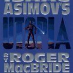 [PDF] [EPUB] Utopia (Isaac Asimov's Caliban, #3) Download