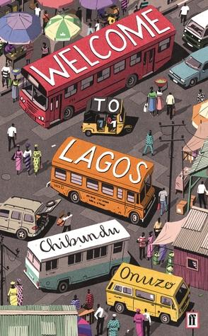 [PDF] [EPUB] Welcome to Lagos Download by Chibundu Onuzo