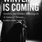 [PDF] [EPUB] Winter is Coming: Symbols and Hidden Meanings in A Game of Thrones Download
