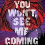 [PDF] [EPUB] You Won't See Me Coming (The Black Angel Chronicles #3) Download