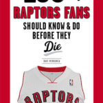 [PDF] [EPUB] 100 Things Raptors Fans Should Know Do Before They Die Download