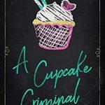[PDF] [EPUB] A Cupcake Criminal (A Chalkin' It Up Cozy Mystery Book 1) Download