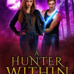 [PDF] [EPUB] A Hunter Within (The Alliance of Power Duology #1) Download