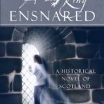 [PDF] [EPUB] A King Ensnared: A Historical Novel of Scotland Download