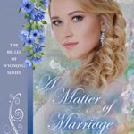 [PDF] [EPUB] A Matter of Marriage (The Belles of Wyoming #28) Download