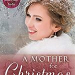 [PDF] [EPUB] A Mother for Christmas (Spinster Mail Order Brides Book 16) Download