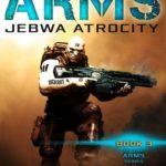 [PDF] [EPUB] ARMS Jebwa Atrocity (ARMS, #3) Download