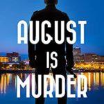 [PDF] [EPUB] AUGUST IS MURDER (A Nick Bancroft Mystery) Download