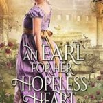 [PDF] [EPUB] An Earl for her Hopeless Heart Download