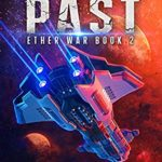 [PDF] [EPUB] Ashes of the Past (Ether War #2) Download