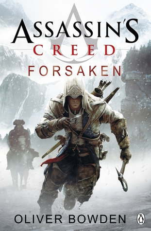 [PDF] [EPUB] Assassin's Creed: Forsaken (Assassin's Creed, #5) Download by Oliver Bowden