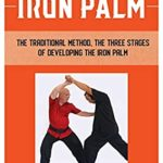 [PDF] [EPUB] Authentic Iron Palm: The Complete Training Manual Download