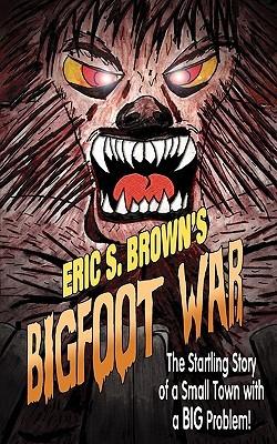[PDF] [EPUB] Bigfoot War Download by Eric S. Brown