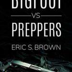 [PDF] [EPUB] Bigfoot vs. Preppers Download