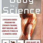 [PDF] [EPUB] Body by Science: A Research-Based Program for Strength Training, Body Building, and Complete Fitness in 12 Minutes a Week Download