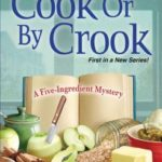 [PDF] [EPUB] By Cook or by Crook (A Five-Ingredient Mystery, #1) Download
