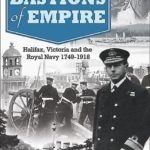 [PDF] [EPUB] Canada's Bastions of Empire: Halifax, Victoria and the Royal Navy 1749-1918 Download