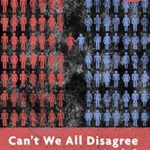 [PDF] [EPUB] Can't We All Disagree More Constructively?: from The Righteous Mind (Kindle Single) (A Vintage Short) Download