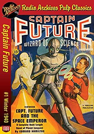 [PDF] [EPUB] Captain Future #1 The Space Emperor Download by Edmond Hamilton