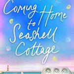 [PDF] [EPUB] Coming Home To Seashell Cottage (Welcome To Whitsborough Bay Book 4) Download