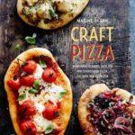 [PDF] [EPUB] Craft Pizza: Homemade classic, Sicilian and sourdough pizza, calzone and focaccia Download