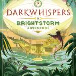 [PDF] [EPUB] Darkwhispers: A Brightstorm Adventure Download