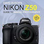[PDF] [EPUB] David Busch's Nikon Z50 Guide to Digital Photography (The David Busch Camera Guide Series) Download