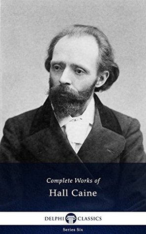 [PDF] [EPUB] Delphi Complete Works of Hall Caine (Illustrated) (Series Six Book 18) Download by Hall Caine