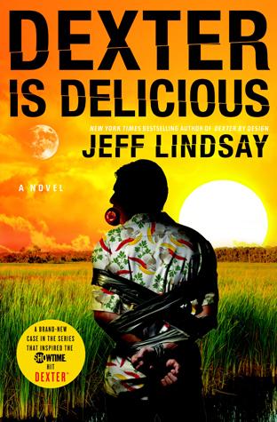 [PDF] [EPUB] Dexter Is Delicious (Dexter, #5) Download by Jeff Lindsay