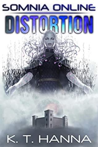 [PDF] [EPUB] Distortion (Somnia Online Book 5) Download by K.T. Hanna