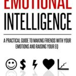 [PDF] [EPUB] Emotional Intelligence Training: A Practical Guide to Making Friends with Your Emotions and Raising Your EQ (Positive Psychology Coaching Series Book 8) Download