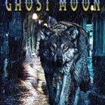 [PDF] [EPUB] Ghost Moon: The Wolfborne Saga Book 4 Download