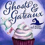 [PDF] [EPUB] Ghosts and Gateaux (Wicked Witches of Brookdale Book 2) Download
