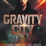 [PDF] [EPUB] Gravity City: Flesh and Blood Download