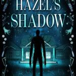 [PDF] [EPUB] Hazel's Shadow Download