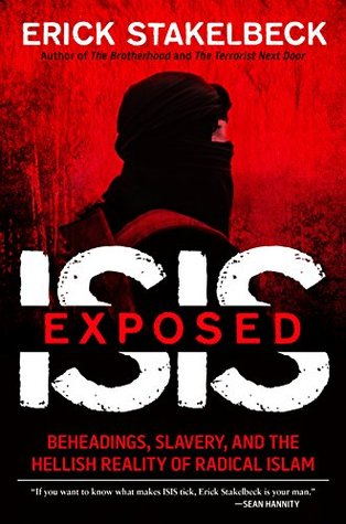 [PDF] [EPUB] ISIS Exposed: Beheadings, Slavery, and the Hellish Reality of Radical Islam Download by Erick Stakelbeck