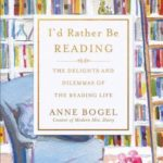 [PDF] [EPUB] I'd Rather Be Reading: The Delights and Dilemmas of the Reading Life Download