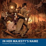 [PDF] [EPUB] In Her Majesty's Name: Steampunk Skirmish Wargaming Rules Download