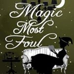 [PDF] [EPUB] Magic Most Foul (Witches of CSI Paranormal Mysteries #3) Download