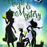 [PDF] [EPUB] Magic and Mystery (Starry Hollow Witches #2) Download