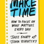 [PDF] [EPUB] Make Time: How to Focus on What Matters Every Day Download