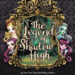 [PDF] [EPUB] Monster High Ever After High: The Legend of Shadow High Download
