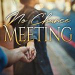 [PDF] [EPUB] No Chance Meeting (No Chance Love, #1) Download