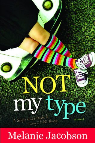 [PDF] [EPUB] Not My Type: A Single Girl's Guide to Doing It All Wrong Download by Melanie Jacobson