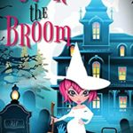 [PDF] [EPUB] Over the Broom (Wicked Witches of Coventry Book 9) Download