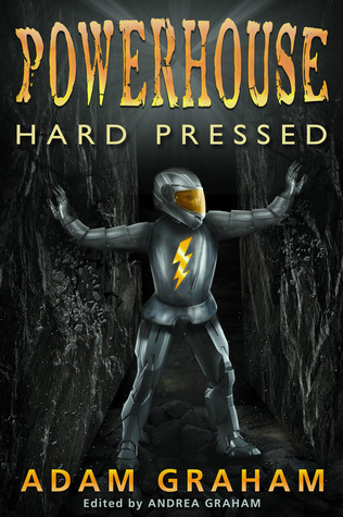 [PDF] [EPUB] Powerhouse: Hard Pressed (Adventures Of Powerhouse, #3) Download by Adam Graham