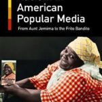 [PDF] [EPUB] Racism in American Popular Media: From Aunt Jemima to the Frito Bandito Download