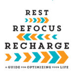 [PDF] [EPUB] Rest, Refocus, Recharge: A Guide for Optimizing Your Life Download