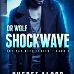 [PDF] [EPUB] Shockwave (Dr. Wolf – The Fae Rift #1) Download
